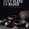 """""""Over vlees en bloed"""" Menapische boeren aan de rand van het Romeinse Rijk naar de gelijknamige tijdelijke tentoonstelling in 2012"""